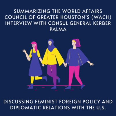Summarizing the World Affairs Council of Greater Houston's interview with Consul General Kerber Palma