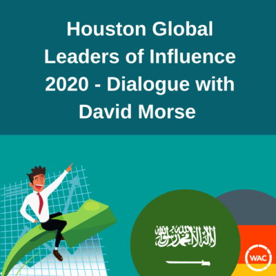 Houston Global Leaders of Influence, Dialogue with David Morse